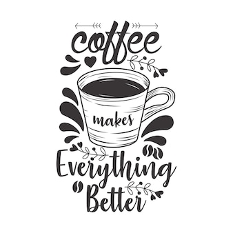 Café faz tudo melhor