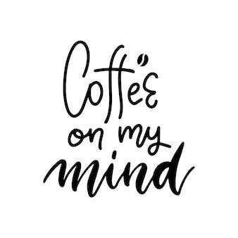 Café na minha mente, preto e branco escrito à mão, letras inscrição design no menu da cafeteria