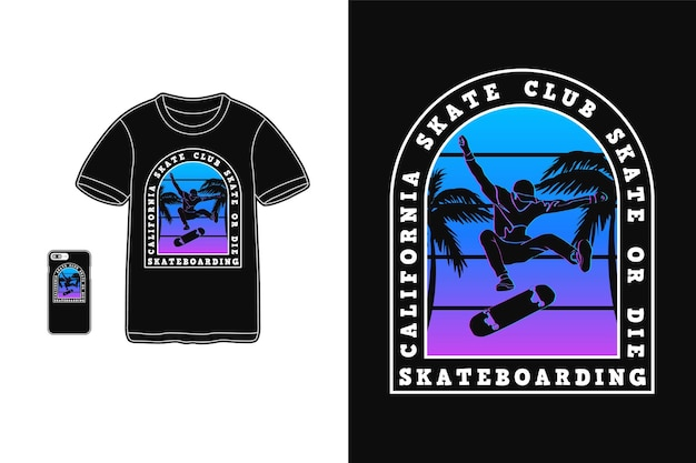 California skate club skate or die, t shirt design silhueta retro estilo anos 80