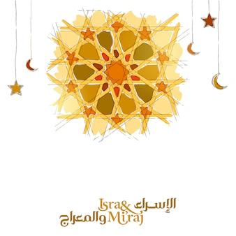Caligrafia árabe isra mi'raj e ilustração de padrão geométrico marroquino para fundo de banner de saudação islâmica