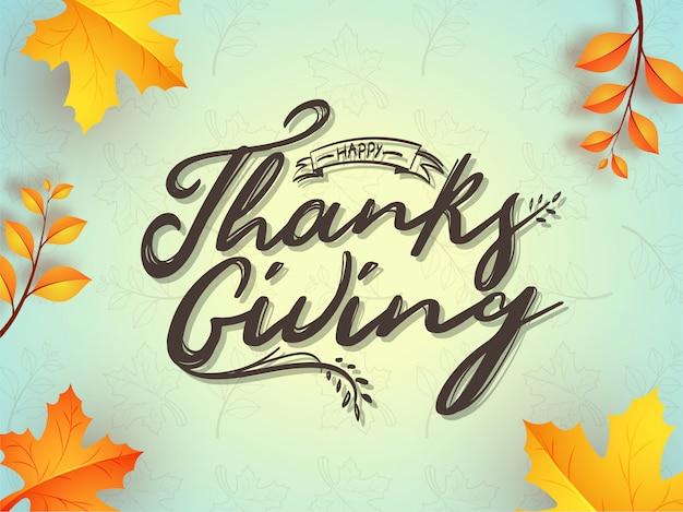 Caligrafia de ação de graças feliz com folhas de outono decorado cartão ou cartaz