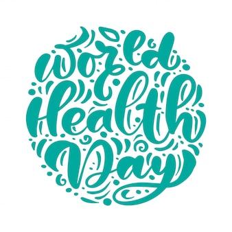 Caligrafia letras vector texto dia mundial da saúde