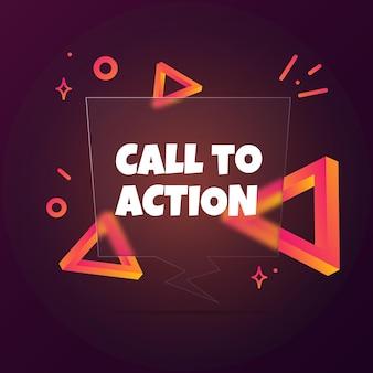 Call to action. banner de bolha do discurso com texto de apelo à ação. estilo de morfismo de vidro. para negócios, marketing e publicidade. vetor em fundo isolado. eps 10.
