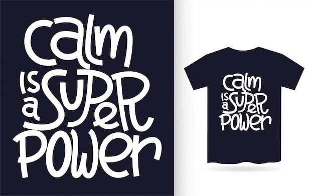 Calma é uma arte de letras de mão super poder para camiseta