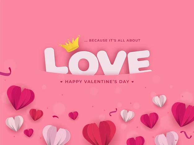 Camada de papel corte corações com texto de amor e ilustração de coroa em fundo rosa para feliz dia dos namorados.