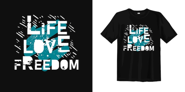 Camisa da liberdade t do amor da vida