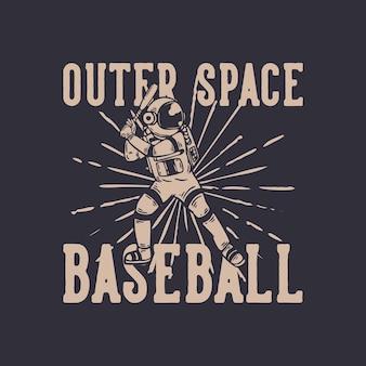 Camiseta design de beisebol espacial com astronauta jogando beisebol ilustração vintage