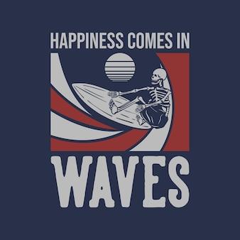 Camiseta design felicidade surfando esqueleto ilustração vintage
