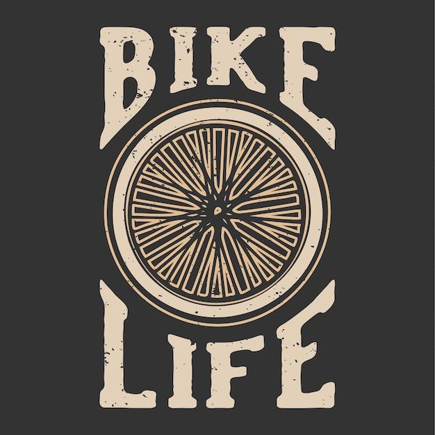 Camiseta design slogan tipografia bicicleta vida com rodas de bicicleta ilustração vintage