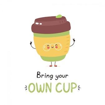 Caneca de café reusável feliz bonito. traga seu próprio cartão de xícara. isolado no branco projeto de ilustração vetorial personagem dos desenhos animados, estilo simples simples conceito de copo reutilizável ecológico