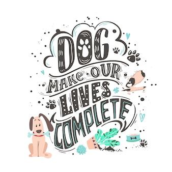 Cão faz nossas vidas completas. cartaz amigável do cão engraçado