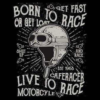 Capacete de motociclista, com letras nascido para correr. seja rápido ou se perca. cale a boca e corra. viva para correr.