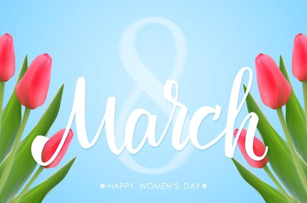 Cartão azul do dia da mulher feliz. caligrafia manuscrita de 8 de março com tulipas.