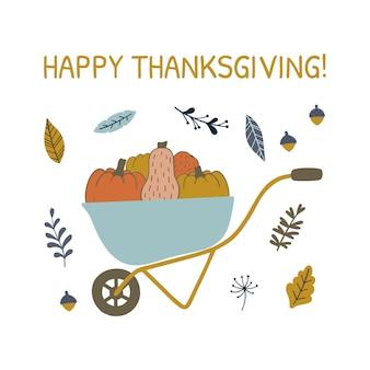 Cartão com abóboras em carrinho de mão, feliz dia de ação de graças.