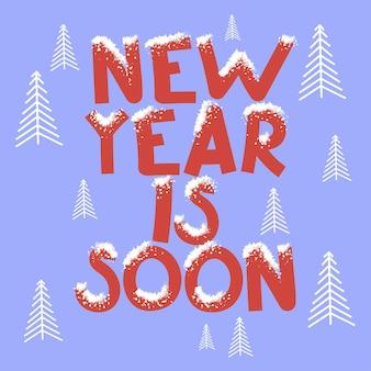 Cartão com citação de ano novo em breve ilustração vetorial letras de férias natal e árvores