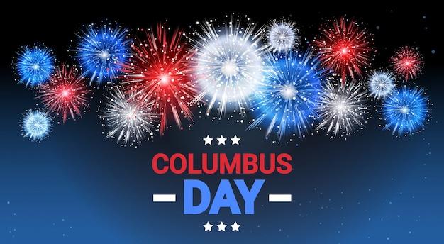 Cartão comemorativo feliz do feriado de columbus day national eua com bandeira americana fogo de artifício colorido