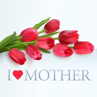 Cartão de dia das mães feliz com tulipas fotorrealistas vermelhas sobre um fundo claro. texto: eu amo mãe.