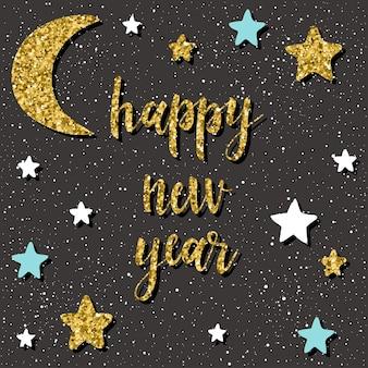 Cartão de feliz ano novo. citação manuscrita e padrão de estrela e lua de doodle feito à mão para design de cartão de ano novo, convite, camiseta, panfleto de festa, calendário do novo ano 2018, etc. textura de ouro.