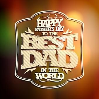 Cartão de feliz dia dos pais, melhor pai do mundo