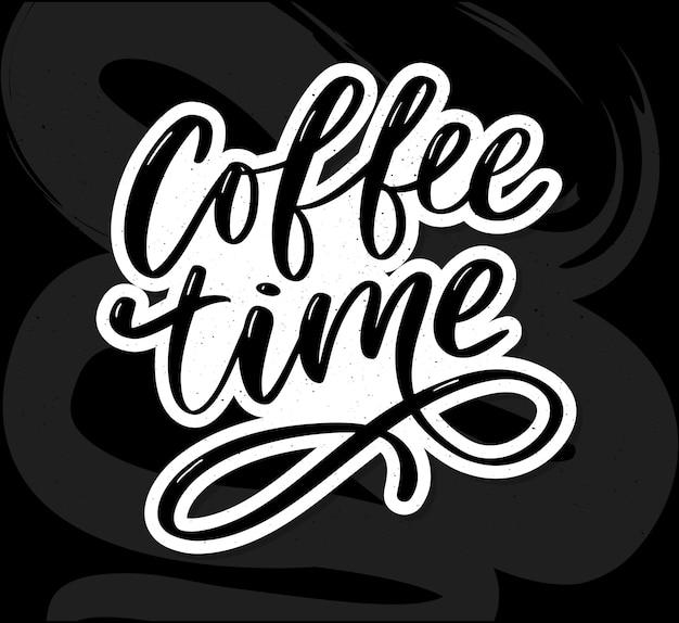 Cartão de hora do café. citação positiva desenhada de mão. caligrafia de escova moderna. mão desenhada letras de fundo. ilustração de tinta. slogan