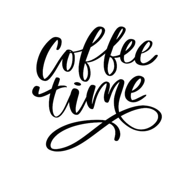 Cartão de hora do café. citação positiva desenhada de mão. caligrafia de escova moderna. mão desenhada letras de fundo.