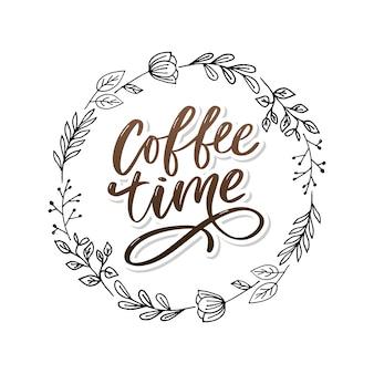 Cartão de hora do café. citação positiva desenhada de mão. caligrafia de escova moderna.