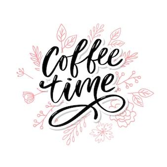 Cartão de hora do café. citação positiva desenhada de mão.
