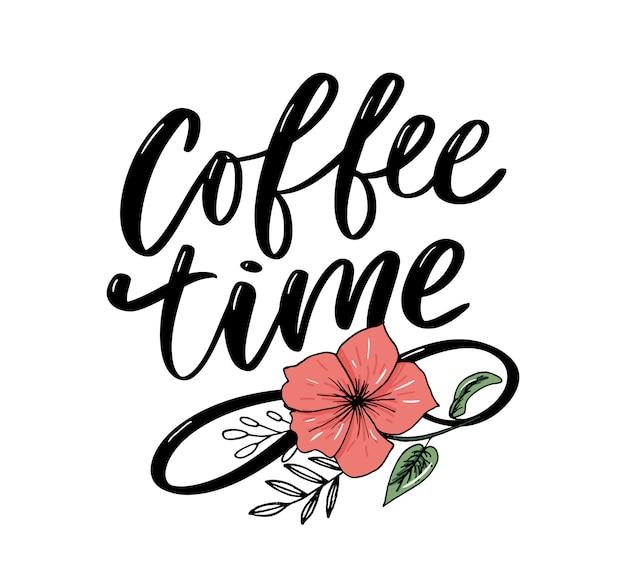 Cartão de hora do café. mão desenhada citação positiva. caligrafia de escova moderna