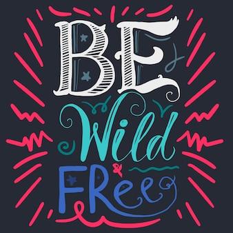 Cartão de motivação selvagem e livre letras