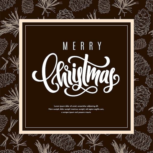 Cartão de presente de feriado com letras de feliz natal e galhos de árvores de abeto, pinhas no fundo