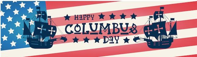 Cartão de saudação feliz feriado columbus day national usa com o navio sobre a bandeira americana