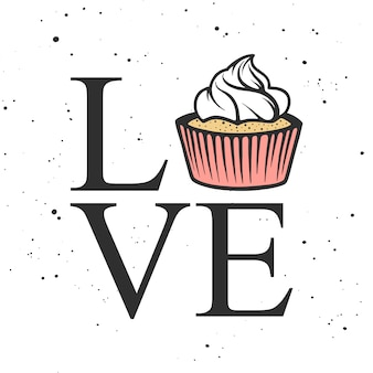 Cartão de vetor com tipografia. amor com cupcake