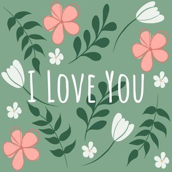 Cartão do dia dos namorados com florais, flores, folhas e letras - eu te amo.