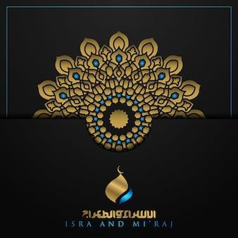 Cartão isra and miraj greetng com padrão floral islâmico e caligrafia árabe brilhante