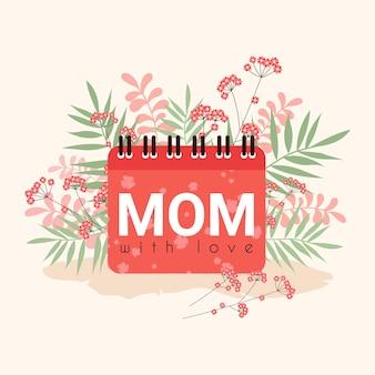 Cartão para a mãe, cartão postal do dia das mães com calendário, folhas e flores