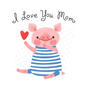 Cartão para mãe com porquinho fofo. porco doce declaração de amor. ilustração
