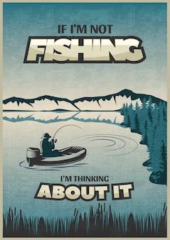 Cartaz azul de pesca com manchete, se eu estou pescando, estou pensando sobre isso e pescador