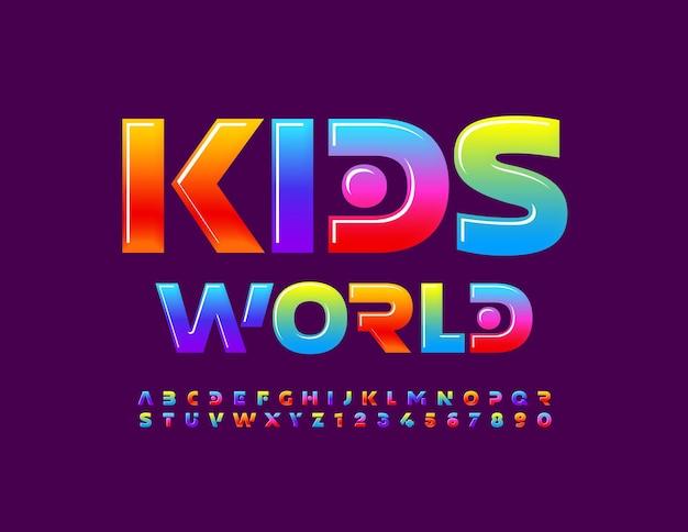 Cartaz brilhante de vetor kids world cute colorful font abstrato criativo letras e números do alfabeto