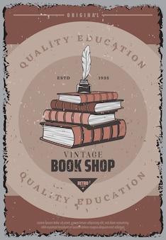 Cartaz colorido vintage da livraria com pena e tinteiro na pilha de livros