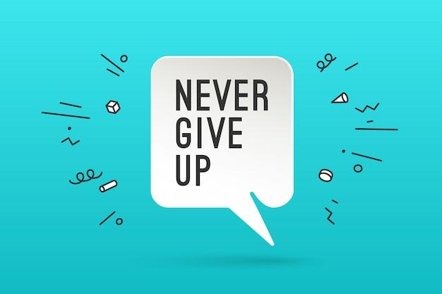 Cartaz com texto nunca desista