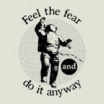 Cartaz cósmico original com texto sinta o medo e faça de qualquer maneira ilustração