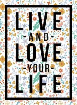 Cartaz das citações viva e ame seu teste padrão floral da vida