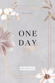 Cartaz de anúncio floral de um dia restante