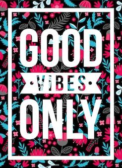Cartaz de citações boas vibrações apenas padrão floral