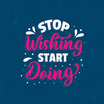 Cartaz de citações de motivação inspiradora. pare de desejar e comece a fazer