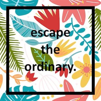 Cartaz de citações escapar do ordinário