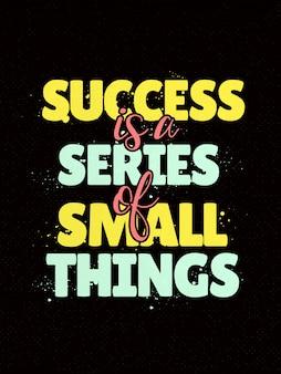 Cartaz de citações inspiradas dizendo sucesso é uma série de pequenas coisas