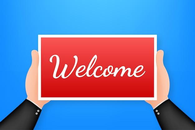 Cartaz de desenho animado no texto de boas-vindas com a mão segurando o cartaz para o projeto do banner. banner, design de outdoor. ilustração em vetor das ações.
