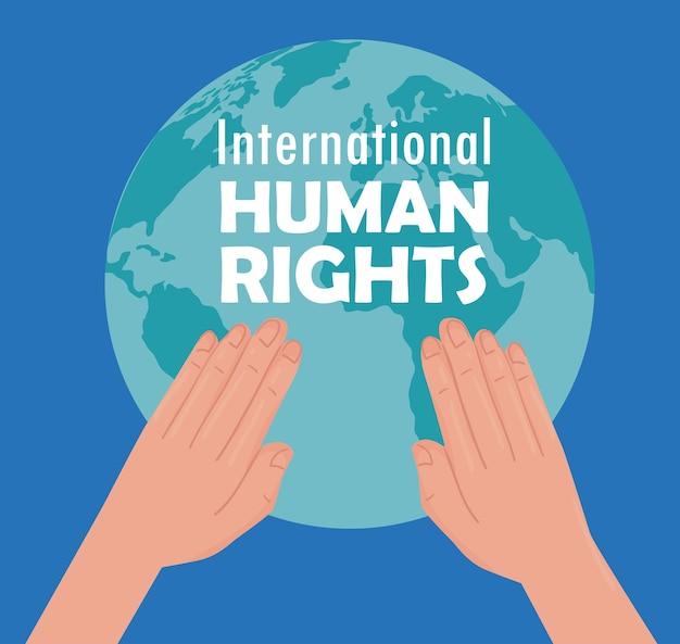 Cartaz de letras de direitos humanos internacionais com mãos levantando projeto de ilustração do planeta terra