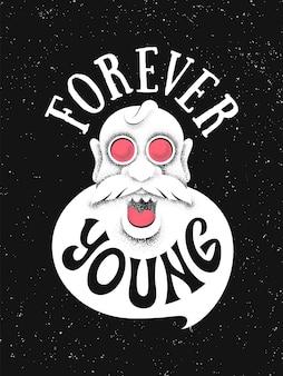 Cartaz de motivação do forever young. letras tipográficas com o avô eterno de óculos cor de rosa